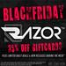Razor/// Black Friday Sale Week 2018  22nd - 28th NOV.