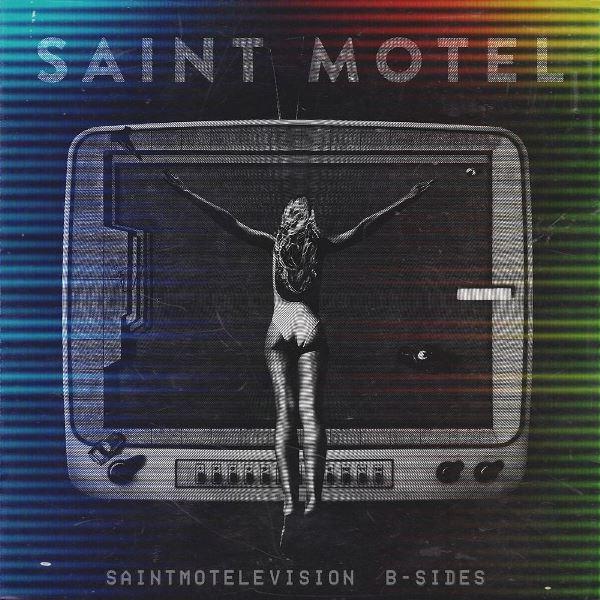 Saint Motel - Saintmotelevision B-sides