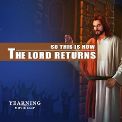 """Gospel Movie Clip """"Yearning"""" (1) - So This Is How the Lord Returns"""