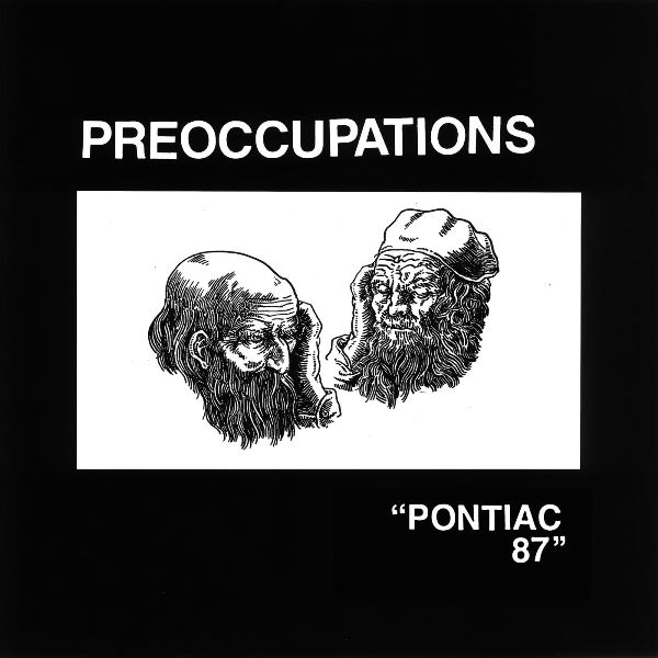 Preoccupations - Pontiac 87