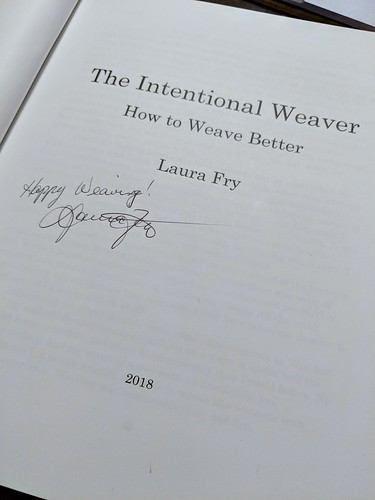 Title page with author Laura Fry autograph of the Intentional Weaver How to Weave Better book taken by irieknit