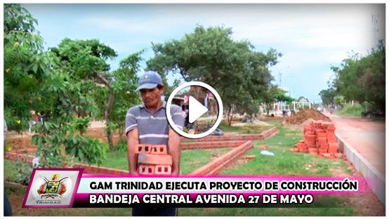 gam-trinidad-ejecuta-proyecto-de-construccion-bandeja-central-avenida-27-de-mayo
