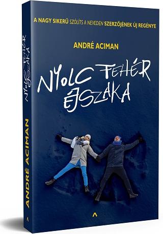 André Aciman: Nyolc fehér éjszaka (Athenaeum, 2018)