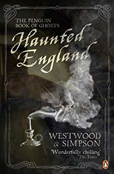 Haunted England: The Penguin Book of Ghosts- Jennifer Westwood