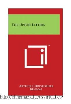 Benson, Arthur Christopher - The Upton Letters (v1