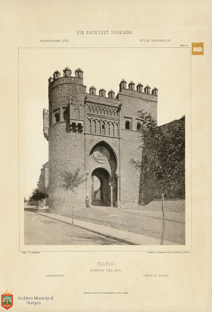 "Puerta del Sol hacia 1887. De la obra ""Die Baukunst Spaniens in ihren hervorragendsten werken"", de Max Junghaendel. Archivo Municipal, Ayuntamiento de Burgos."