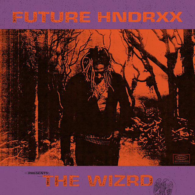 Future – Future Hdnrxx Presents: The WIZRD