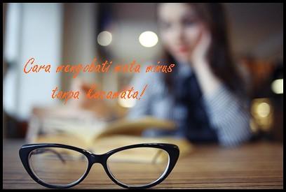 Cara Menormalkan Mata Minus Tanpa Kacamata