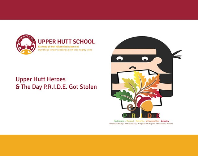 UPPER HUTT SCHOOL - UPPER HUTT HEROES & THE DAY P.R.I.D.E. GOT STOLEN