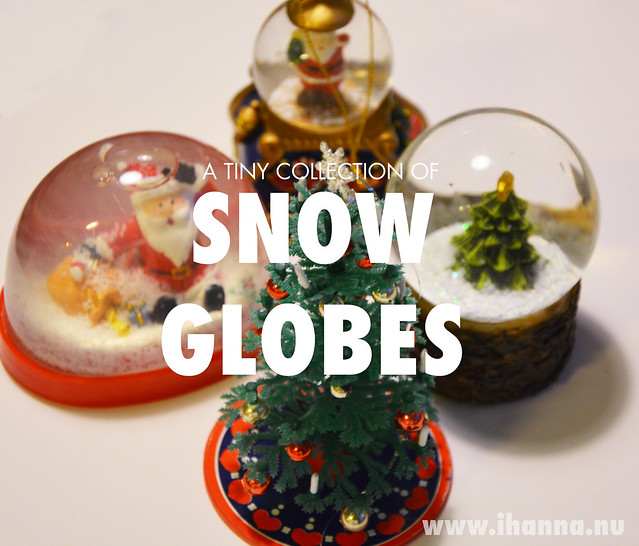 My small collection of Snow Globes (photo copyright Hanna Andersson, Studio iHanna)