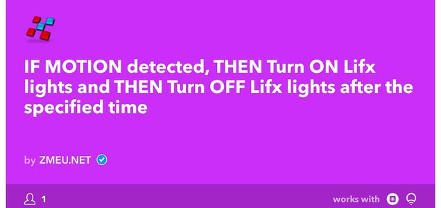 IF MOTION detected, THEN Turn ON Lifx lights and THEN Turn OFF Lifx lights after the specified time
