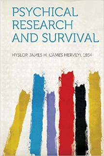 Psychical Research and Survival - James H. Hyslop