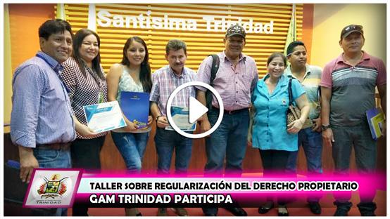 gam-trinidad-participa-en-taller-sobre-regularizacion-del-derecho-propietario