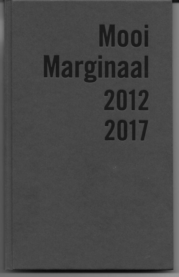 Mooi Marginaal 2012 - 2017