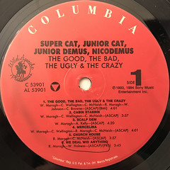SUPER CAT, NICODEMUS, JUNIOR DEMUS, JUNIOR CAT:THE GOOD, THA BAD, THE UGLY & THE CRAZY(LABEL SIDE-A)