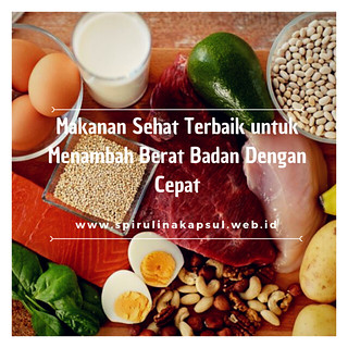Makanan Sehat Terbaik untuk Menambah Berat Badan Dengan Cepat