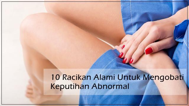 10 Racikan Alami Untuk Mengobati Keputihan Abnormal