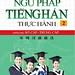 Ngữ Pháp Tiếng Hán Thực Hành (Tập 2): Trình Độ Sơ Cấp - Trung Cấp
