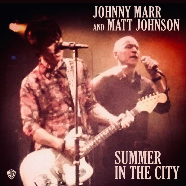 Johnny Marr And Matt Johnson - Summer In The City
