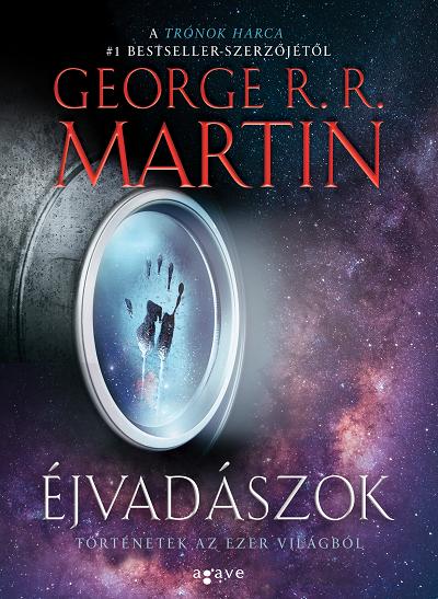 George R. R. Martin: Éjvadászok (Agave Könyvek, 2018)