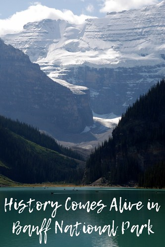 History Comes Alive in Banff National Park