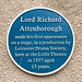 Lord Richard Attenborough made his first appearance on the stage, in a production by the Leicester Drama Society, here at the Little Theatre in 1937 aged 13 years
