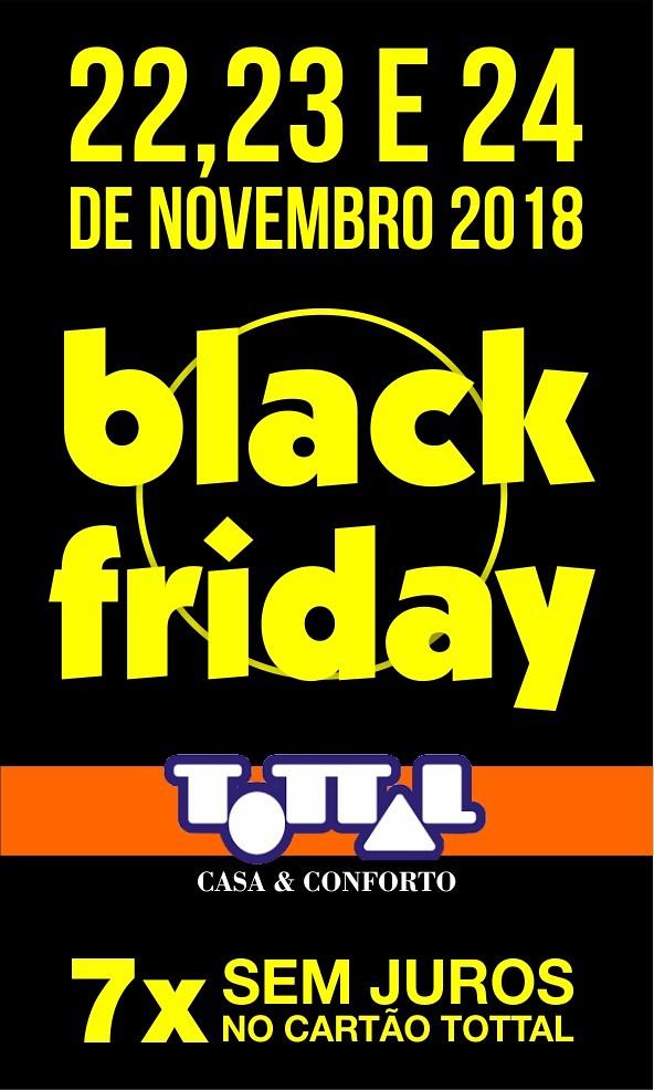 Vem aí a Black Friday Tottal, nos dias 22, 23 e 24 de novembro, na Tottal Casa & Conforto de São Gabriel