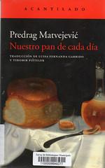 Predrag Matvejevic, Nuestro pan de cada día