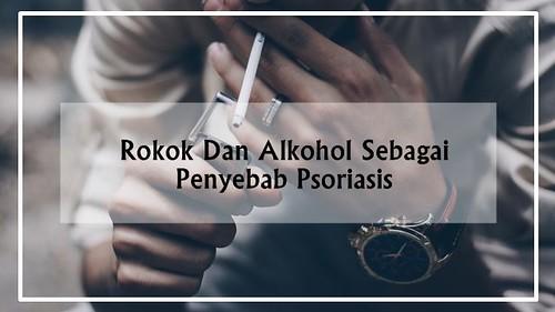 Rokok Dan Alkohol Sebagai Penyebab Psoriasis