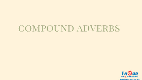 Confounding Compound Adverbs