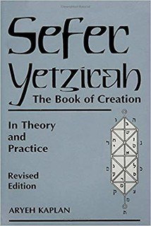 Sefer Yetzirah: The Book of Creation – In Theory and Practice - Aryeh Kaplan