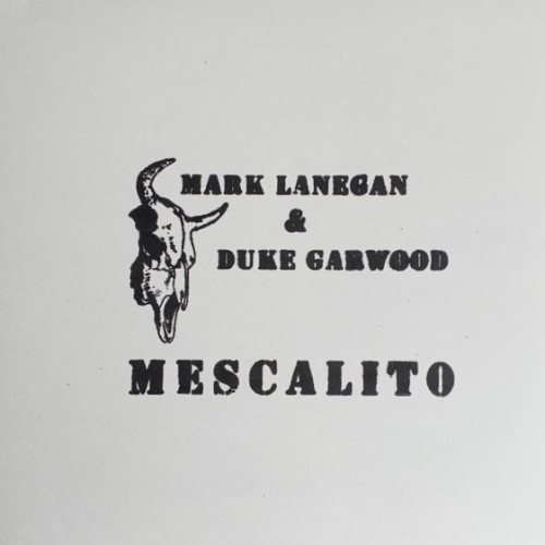Mark Lanegan And Duke Garwood - Mescalito