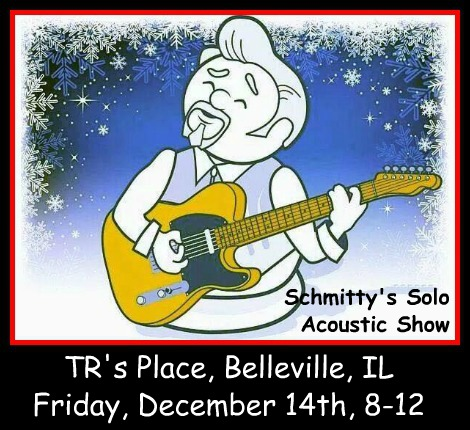 Schmitty's Solo Acoustic Show 12-14-18