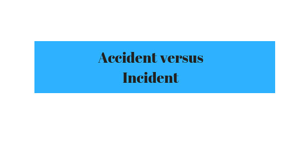 Accident Incident
