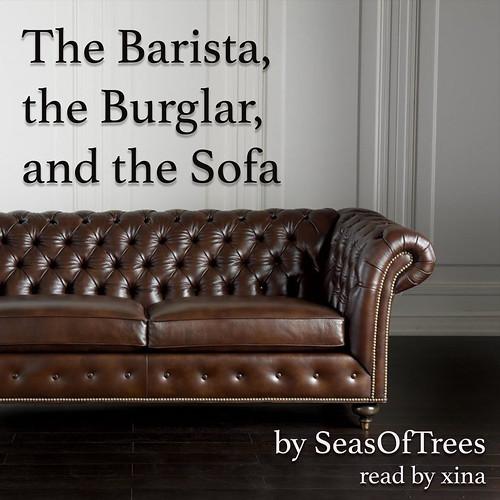 The Barista, the Burglar and the Sofa
