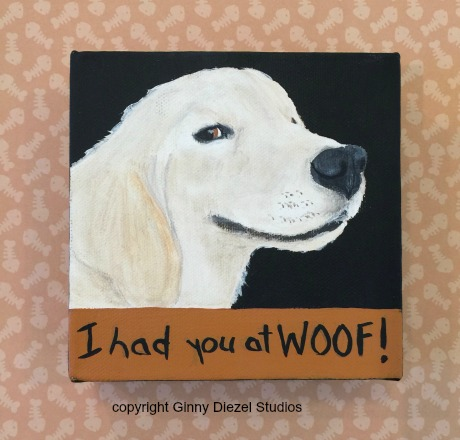 I had you at WOOF!