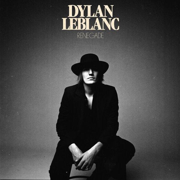 Dylan LeBlanc - Renegade