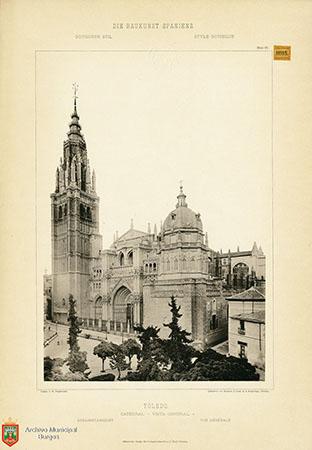 """Catedral de Toledo hacia 1890. De la obra """"Die Baukunst Spaniens in ihren hervorragendsten werken"""", de Max Junghaendel. Archivo Municipal, Ayuntamiento de Burgos."""