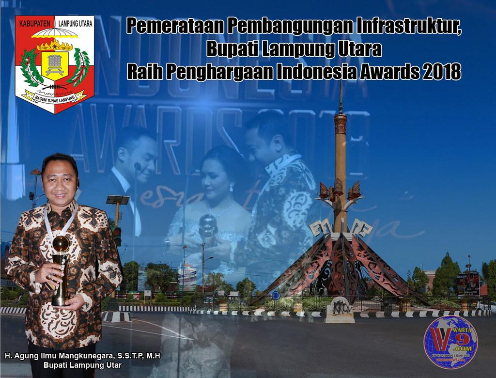 Pemerataan Pembangungan Infrastruktur,  Bupati Agung Ilmu Mangkunegara Raih Penghargaan Indonesia Awards 2018