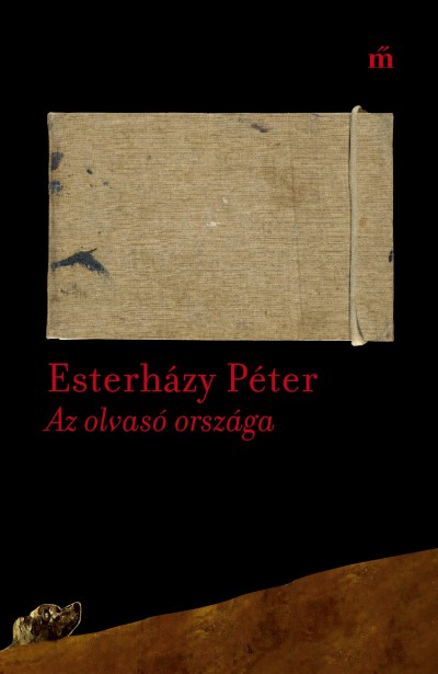 Esterházy Péter: Az olvasó országa (Magvető, 2018)