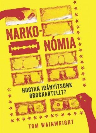 Tom Wainwright: Narkonómia (Twister Media, 2016)