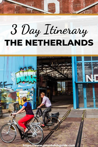 3 days in The Netherlands, an itinerary | Your Dutch Guide