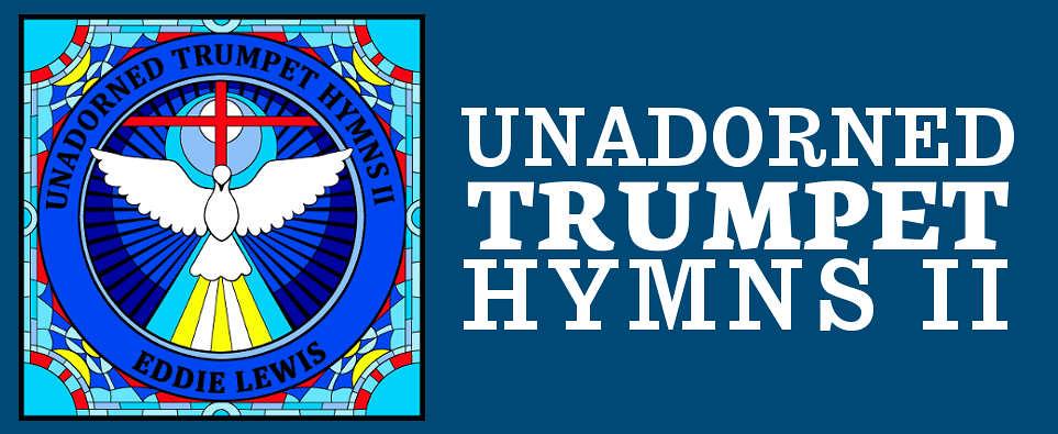 Unadorned Trumpet Hymns II