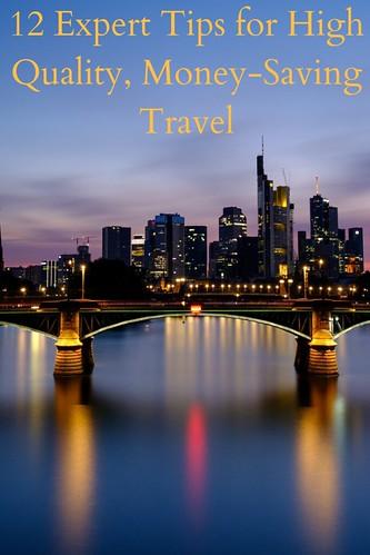12 Expert Tips for High Quality, Money-Saving Travel