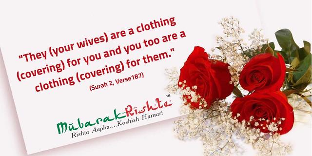 هُنَّ لِبَاسٌ لَكُمْ وَأَنْتُمْ لِبَاسٌ لَهُنَّ ۗ_They (your wives) are a clothing (covering) for you and you too are a clothing (covering) for them._ (Surah 2, Verse187) (2)
