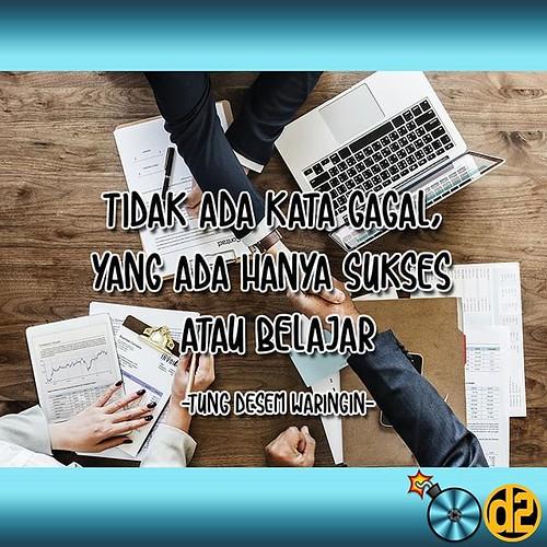 Tidak ada kata gagal, yang ada hanya sukses atau belajar. Jadi, jangan pernah menyerah, karena kamu tidak pernah gagal. Hanya dalam proses pembelajaran. Tak peduli berapa pun usia mu. Tidak pernah terlambat untuk belajar. Bagi anda bapak/ibu berumur 35 ta