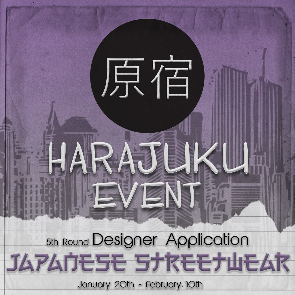 原宿 Event 5th round DESIGNER APPLICATION: Japanese Streetwear