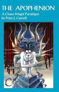 The Apophenion: a Chaos Magick Paradigm - Peter J. Carroll