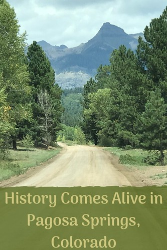 History Comes Alive in Pagosa Springs, Colorado
