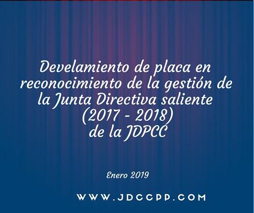 Develamiento de placa en reconocimiento de la gestión de la Junta Directiva saliente   (2017 - 2018)  de la JDPCC